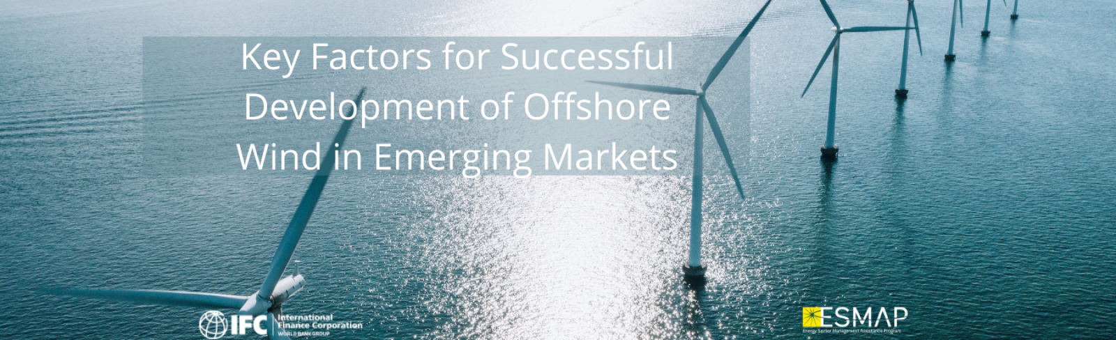 New ESMAP Report Highlights Key Factors for Successful Development of Offshore Wind in Emerging Markets