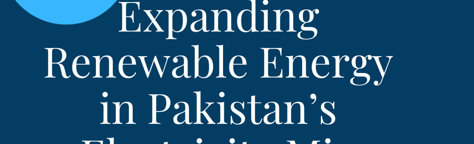 OPEN Webinar:  Expanding Renewable Energy in Pakistan's Electricity Mix