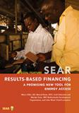 Cover for Report SEAR Special Feature Report: Results-Based Financing:  A Promising New Tool for Energy Access