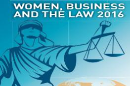Women, Business and the Law 2016: Getting to Equal