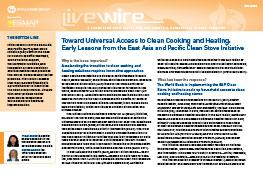 Toward Universal Access to Clean Cooking and Heating : Early Lessons from the East Asia and Pacific Clean Stove Initiative